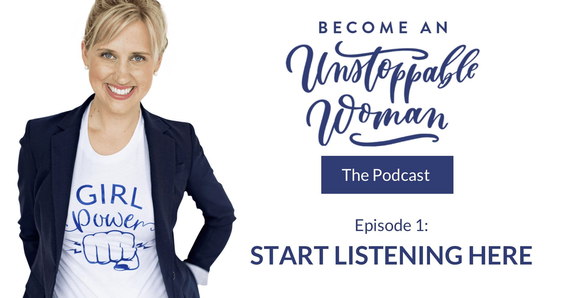 become an unstoppable woman podcast